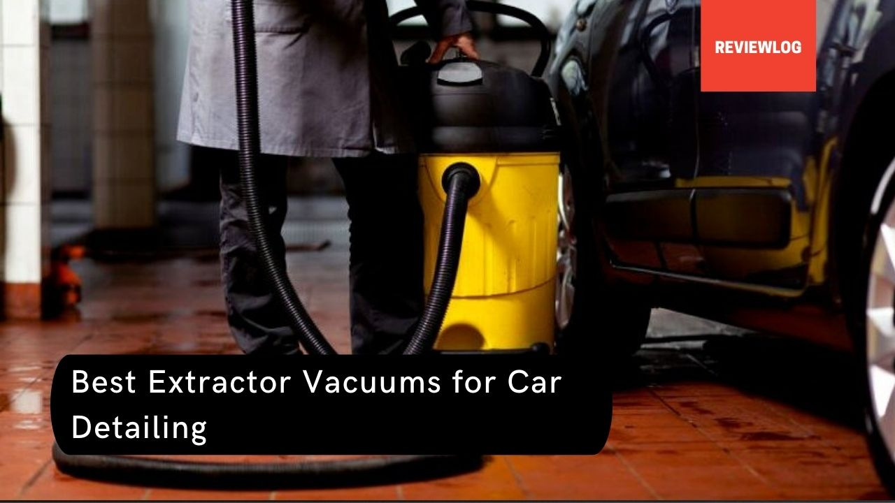 Extractor Vacuums for Car Detailing