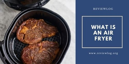 Air Fryer Detailed Guide