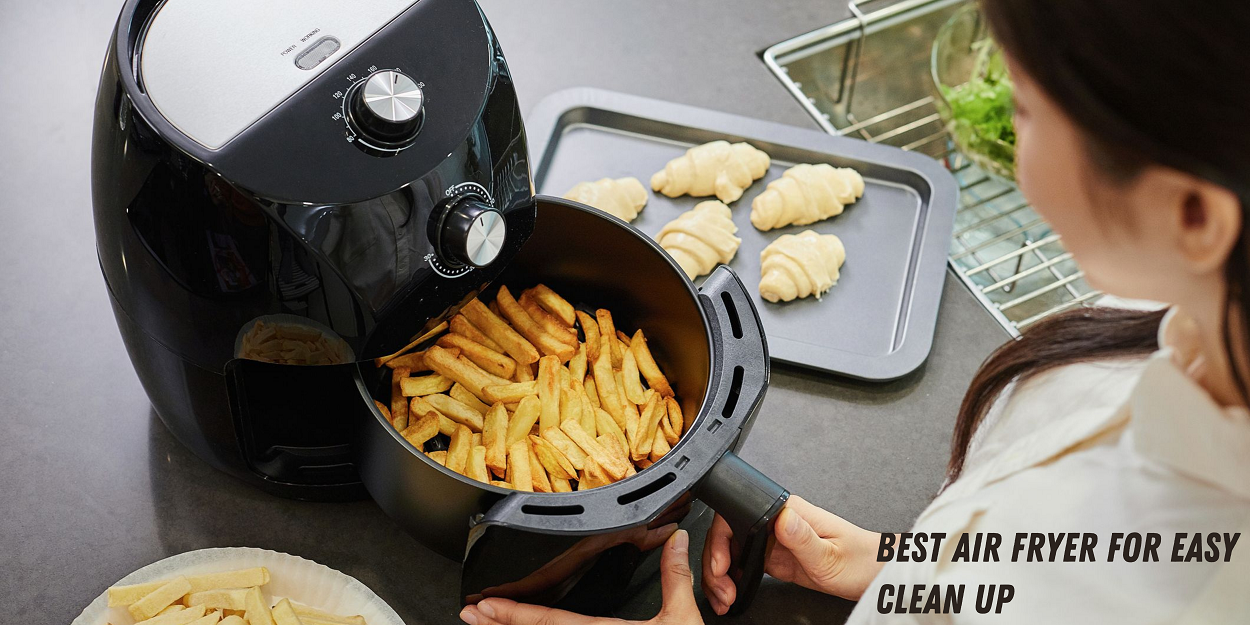 Best Air Fryer For Easy Clean Up